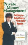 Private Money Management: Switching from Mutual Funds to Private Money Managers - Julie Stone, Larry Chambers