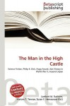 The Man in the High Castle - Lambert M. Surhone, VDM Publishing, Susan F. Marseken