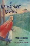 The Farthest-Away Mountain - Lynne Reid Banks, Victor G. Ambrus