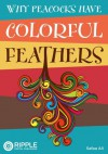 Why Peacocks Have Colorful Feathers - Safaa Ali, Ripple Digital Publishing