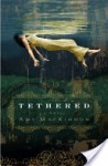 Tethered - Amy MacKinnon