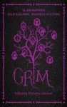 Grim - Christine Johnson, Ellen Hopkins, Julie Kagawa, Amanda Hocking, Claudia Gray