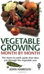 Vegetable Growing Month by Month - John Harrison