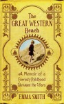 The Great Western Beach: A Memoir of a Cornish Childhood Between the Wars - Emma Smith