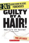 Guilty by a Hair!: Real-Life DNA Matches! - Anna Prokos