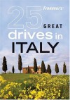 Frommer's25 Great Drives in Italy - Paul Duncan