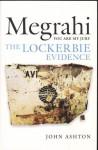Megrahi: You Are My Jury: The Lockerbie Evidence - John Ashton