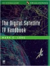 Digital Satellite TV Handbook [With CD-ROM] - Mark Long