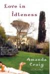 Love in Idleness: A Novel - Amanda Craig