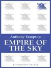 Empires of the Sky: The Politics, Contests and Cartels of World Airlines - Anthony Sampson