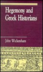 Hegemony and Greek Historians - John Wickersham