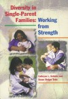 Diversity In Single Parent Families: Working From Strength - Susan Steiger Tebb, Linda Anderson