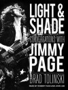 Light & Shade: Conversations With Jimmy Page - Brad Tolinski, Robert Fass, John Lee