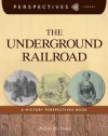 The Underground Railroad: A History Perspectives Book - Sheila Griffin Llanas