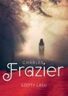 Szepty lasu - Charles Frazier