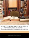 Study of Organ Inferiority and Its Psychical Compensation: A Contribution to Clinical Medicine - Alfred Adler, Smith Ely Jelliffe
