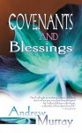Covenants And Blessings - Andrew Murray