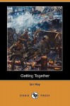 Getting Together (Dodo Press) - Ian Hay
