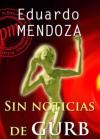 Sin noticias de Gurb (Spanish Edition) - Eduardo Mendoza
