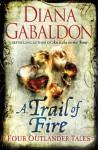 A Trail of Fire : Four Outlander Tales - Diana Gabaldon