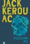Podziemni. Pic - Jack Kerouac
