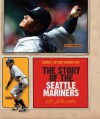 The Story of the Seattle Mariners - Nate LeBoutillier
