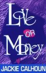 Love or Money - Jackie Calhoun