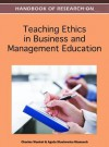 Handbook of Research on Teaching Ethics in Business and Management Education - Charles Wankel, Agata Stachowicz-Stanusch