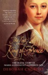 The Lost King of France: The Tragic Story of Marie-Antoinette's Favourite Son - Deborah Cadbury