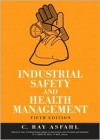 Industrial Safety and Health Management - C. Ray Asfahl