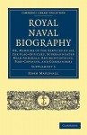 Royal Naval Biography Supplement: Or, Memoirs of the Services of All the Flag-Officers, Superannuated Rear-Admirals, Retired-Captains, Post-Captains, - John Marshall