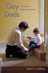 Gay Dads: Transitions to Adoptive Fatherhood - James Jacobs, Abbie Goldberg, Christopher Panarella