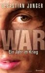 War - Sebastian Junger, Teja Schwaner