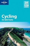 Cycling Britain - Etain O'Carroll, Aaron Anderson, Marc Di Duca, Lonely Planet