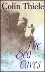 The Sea Caves - Colin Thiele, Robert Ingpen