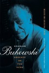Absence of the Hero: 2 - Charles Bukowski, David Calonne