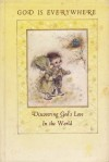 God is Everywhere: Discovering God's Love in the World - Barbara Burrow, Mary Hamilton