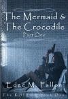 The Mermaid & The Crocodile: Part One (The Kill List Series, Book One) - Edee M. Fallon