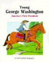 Young George Washington: America's First President - Andrew Woods, John Himmelman