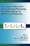 Simulation of Aluminum Shape Casting Processing: From Alloy Design to Mechanical Properties - Wei Wang
