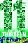 The Last Thirteen:#3 11 - James Phelan