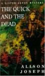 The Quick and the Dead - Alison Joseph
