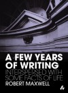 A Few Years of Writing: Interspersed With Some Facts of Life - Robert Maxwell, Anthony Vidler