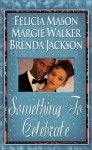 Something To Celebrate: The First NoelKwaanza KupendiTruly everlasting - Felicia Mason, Brenda Jackson, Margie Walker