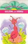 Bichos del jardín: Guillermo, la hormiga - Fernando Calvi, Sebastián Castillo