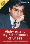 Vishy Anand: My Best Games of Chess - Viswanathan Anand, John Nunn