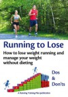 Running to Lose - How to lose weight running and manage your weight without dieting - Graham Chapman, Beverley Chapman