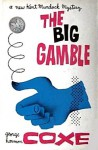 The Big Gamble - George Harmon Coxe