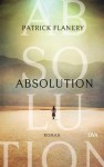 Absolution: Roman (German Edition) - Patrick Flanery, Reinhild Böhnke