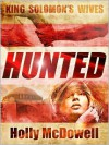 King Solomon's Wives: Hunted - Holly McDowell